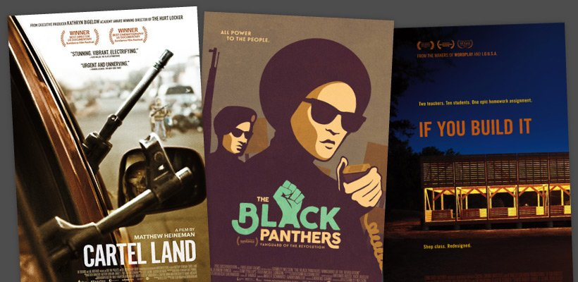 Cartel Land, The Black Panthers, If You Build It